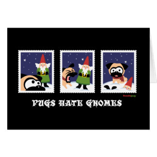 """Black """"Pugs Hate Gnomes"""" Holiday Card"""