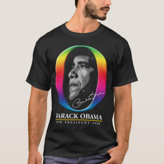Black Rainbow O - Barack Obama for President T-Shirt