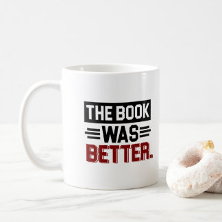 Black Red Book Was Better - Reading Addict Gift Coffee Mug