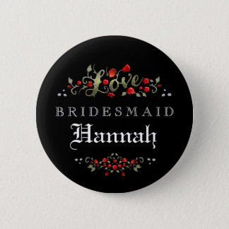 Black & Red Roses Matching Bridesmaid LOVE Pinback Button