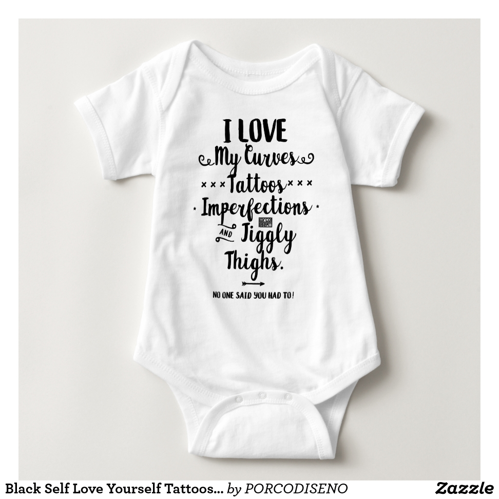 Black Self Love Yourself Tattoos Imperfections Baby Bodysuit - Adorable Baby Bodysuit Designs