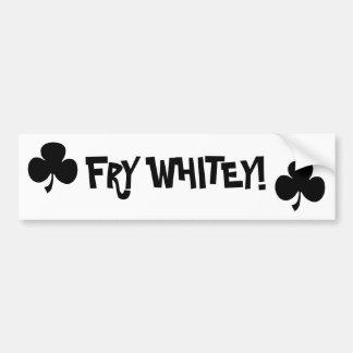 black shamrock, black shamrock, FRY WHITEY! Bumper Sticker