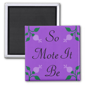 Black So Mote It Be Lavender, Green Flower Buds 2 Inch Square Magnet