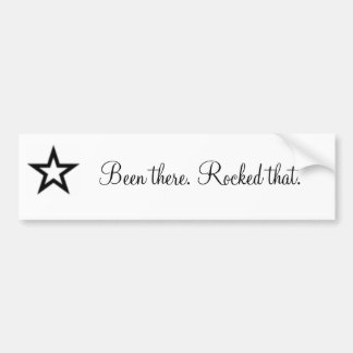 black star, Been there. Rocked that. Bumper Sticker