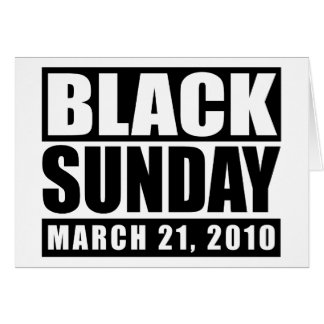 Black Sunday March 21, 2010 Greeting Card