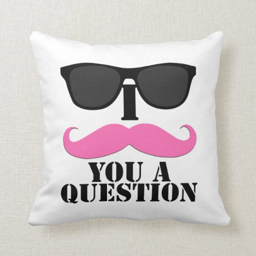 Black Sunglasses Pink I Moustache You A Question Throw Pillows