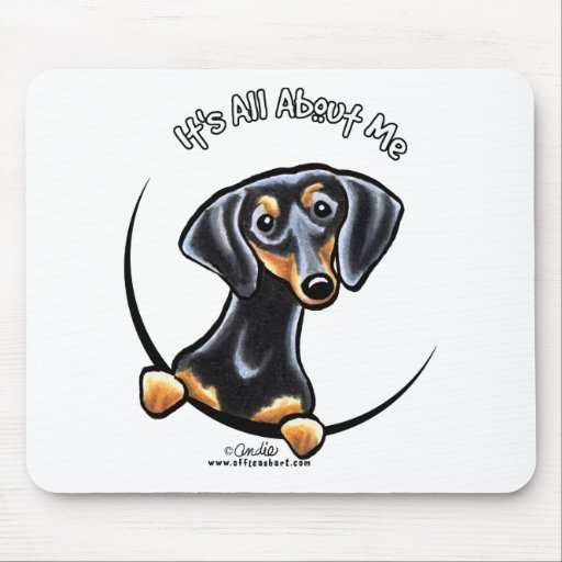 Black Tan Dachshund Its All About Me Mouse Pad