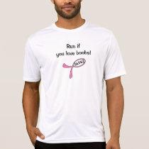 Black text: Run if you love boobs T-Shirt
