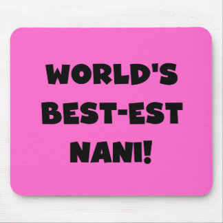 Black Text World's Best-est Nani T-shirts and Gift Mouse Pad