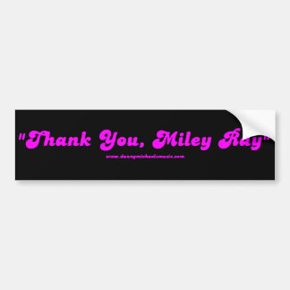 "Black ""Thank You, Miley Ray"" Bumper Sticker"