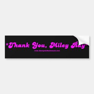 "Black ""Thank You, Miley Ray"" Bumper Sticker Car Bumper Sticker"