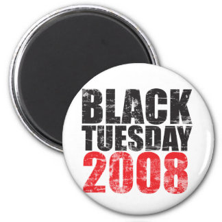 Black Tuesday 2008 2 Inch Round Magnet