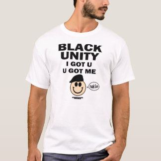 Black Unity U GOT ME I GOT U T-Shirt