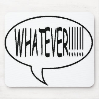 Black Whatever!!! Speech Bubble Mouse Pad
