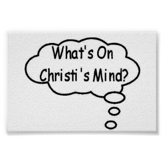 Black What's On Christi's Mind Thought Bubble Poster