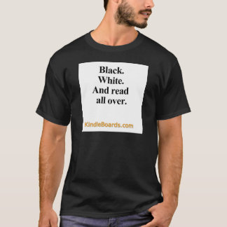 Black, White, and Read all Over apparel T-Shirt