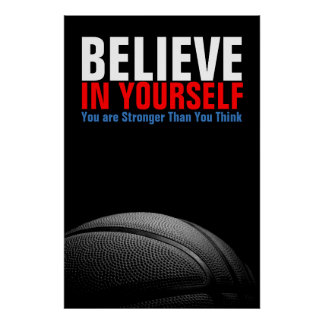 Black & White Basketball Believe in Yourself Poster