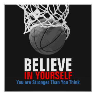 Black White Basketball Believe in Yourself Poster