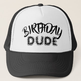 Black & White Birthday Dude Trucker Hat