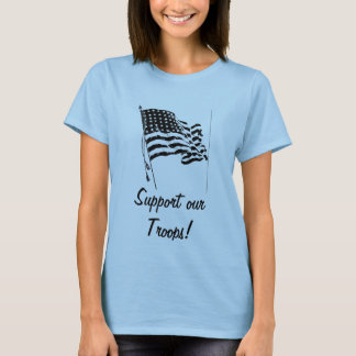 black & white flag, Support our Troops! T-Shirt