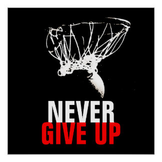 Black White Never Give Up Pop Art Basketball Print