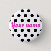 Black White Polka Dots Name Pinback Button