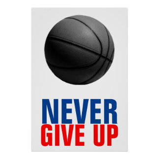 Black White Red Blue Never Give Up Basketball Poster