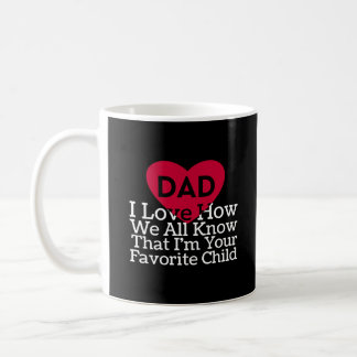 Black White Red Heart Dad I Love How We All Know Coffee Mug