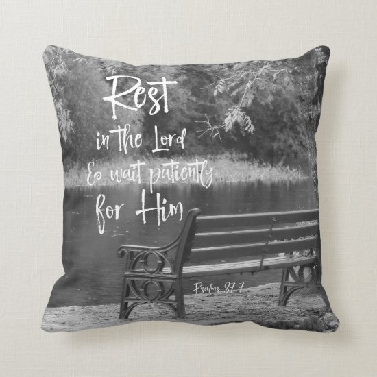 Black & White Rest in the Lord Psalms Scripture Throw Pillow