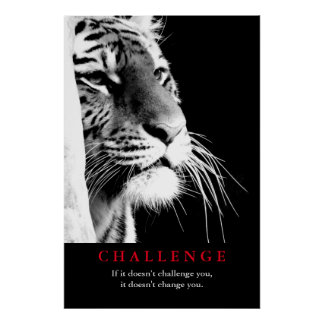 Black & White Tiger Motivational Challenge Poster