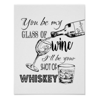 Black & White You be my glass of wine Print