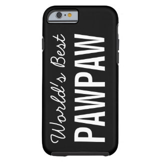 Black World's Best Pawpaw Custom iPhone 6 Case