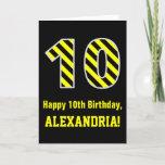 "[ Thumbnail: Black & Yellow Striped ""10""; 10th Birthday + Name Card ]"