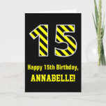 "[ Thumbnail: Black & Yellow Striped ""15""; 15th Birthday + Name Card ]"