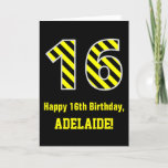 "[ Thumbnail: Black & Yellow Striped ""16""; 16th Birthday + Name Card ]"