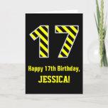 "[ Thumbnail: Black & Yellow Striped ""17""; 17th Birthday + Name Card ]"