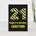 "[ Thumbnail: Black & Yellow Striped ""21""; 21st Birthday + Name Card ]"