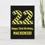 "[ Thumbnail: Black & Yellow Striped ""22""; 22nd Birthday + Name Card ]"