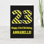"[ Thumbnail: Black & Yellow Striped ""23""; 23rd Birthday + Name Card ]"