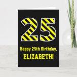 "[ Thumbnail: Black & Yellow Striped ""25""; 25th Birthday + Name Card ]"