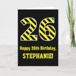 "[ Thumbnail: Black & Yellow Striped ""26""; 26th Birthday + Name Card ]"