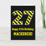 "[ Thumbnail: Black & Yellow Striped ""27""; 27th Birthday + Name Card ]"