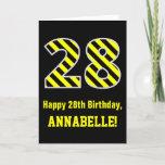 "[ Thumbnail: Black & Yellow Striped ""28""; 28th Birthday + Name Card ]"