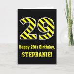 "[ Thumbnail: Black & Yellow Striped ""29""; 29th Birthday + Name Card ]"
