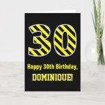 "[ Thumbnail: Black & Yellow Striped ""30""; 30th Birthday + Name Card ]"