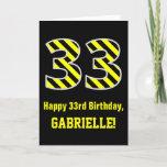 "[ Thumbnail: Black & Yellow Striped ""33""; 33rd Birthday + Name Card ]"