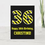 "[ Thumbnail: Black & Yellow Striped ""36""; 36th Birthday + Name Card ]"