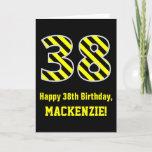 "[ Thumbnail: Black & Yellow Striped ""38""; 38th Birthday + Name Card ]"