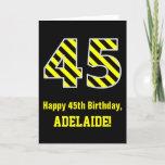 "[ Thumbnail: Black & Yellow Striped ""45""; 45th Birthday + Name Card ]"