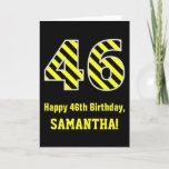 "[ Thumbnail: Black & Yellow Striped ""46""; 46th Birthday + Name Card ]"